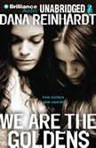 We Are the Goldens, Dana Reinhardt