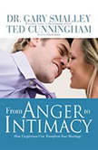 The From Anger to Intimacy How Forgiveness Can Transform a Marriage, Greg Smalley