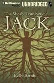 The Mostly True Story of Jack, Kelly Barnhill