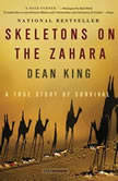 Skeletons on the Zahara A True Story of Survival, Dean King