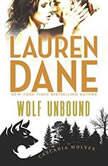 Wolf Unbound (Cascadia Wolves, #4), Lauren Dane