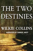 The Two Destinies, Wilkie Collins