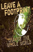 Leave a Footprint - Change The Whole World, Tim Baker
