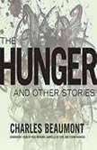 The Hunger, and Other Stories, Charles Beaumont