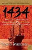 1434 The Year a Magnificent Chinese Fleet Sailed to Italy and Ignited the Renaissance, Gavin Menzies