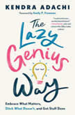 The Lazy Genius Way Embrace What Matters, Ditch What Doesn't, and Get Stuff Done, Kendra Adachi