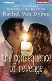 The Consequence of Revenge, Rachel Van Dyken