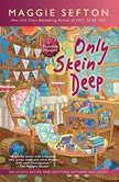 Only Skein Deep, Maggie Sefton