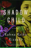 Shadow Child, Rahna Reiko Rizzuto