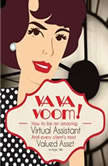 VA VA Voom: How to be an amazing Virtual Assistant and every client's most valued asset., Rosie Shilo