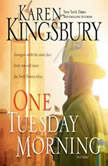 One Tuesday Morning, Karen Kingsbury