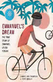 Emmanuel's Dream: The True Story of Emmanuel Ofosu Yeboah, Laurie Ann Thompson