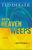 When Heaven Weeps, Ted Dekker