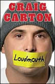 Loudmouth Tales (and Fantasies) of Sports, Sex, and Salvation from Behind the Microphone, Craig Carton