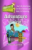 Adventure Junkie, Howie Junkie