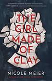 The Girl Made of Clay, Nicole Meier
