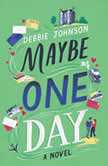 Maybe One Day A Novel, Debbie Johnson