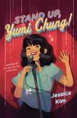 Stand Up, Yumi Chung!, Jessica Kim