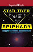Epiphany Star Trek: Vulcan's Soul Trilogy Book 3, Josepha Sherman