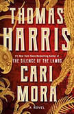 Cari Mora A Novel, Thomas Harris