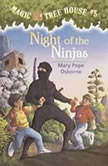Magic Tree House #5: Night of the Ninjas, Mary Pope Osborne
