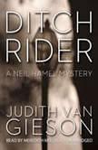 Ditch Rider A Neil Hamel Mystery, Judith Van Gieson