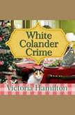 White Colander Crime, Victoria Hamilton