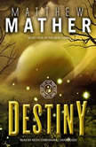 Destiny Book Four of the New Earth, Matthew Mather