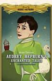 Audrey Hepburns Enchanted Tales, Unknown