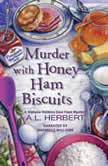Murder with Honey Ham Biscuits, A.L. Herbert