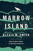Marrow Island, Alexis M. Smith