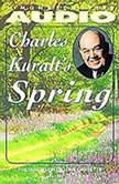 Charles Kuralt's Spring, Charles Kuralt