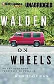 Walden on Wheels On the Open Road from Debt to Freedom, Ken Ilgunas