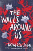The Walls Around Us, Nova Ren Suma