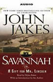 Savannah {or} a Gift for Mr. Lincoln, John Jakes