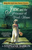 Jane and the Prisoner of Wool House, Stephanie Barron