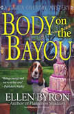 Body on the Bayou A Cajun Country Mystery, Ellen Byron