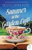 Summer at the Garden Cafe, Felicity Hayes-McCoy