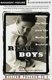 Real Boys Rescuing Our Sons from the Myths of Boyhood, William Pollack
