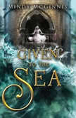 Given to the Sea, Mindy McGinnis