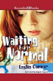 Waiting for Normal, Leslie Connor