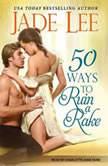 50 Ways to Ruin a Rake, Jade Lee
