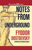 Notes from Underground, Fyodor Dostoevsky