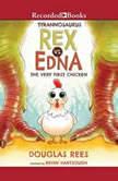 Tyrannosaurus Rex vs. Edna the Very First Chicken, Douglas Rees