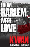 From Harlem with Love, Kwan