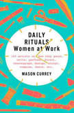 Daily Rituals: Women at Work, Mason Currey