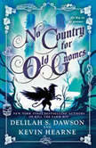 No Country for Old Gnomes The Tales of Pell, Kevin Hearne