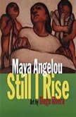 And Still I Rise, Maya Angelou