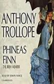 Phineas Finn, Anthony Trollope