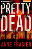 Pretty Dead, Anne Frasier